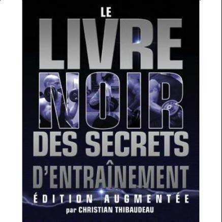Livre noir secrets musculation christian thibaudeau BPJEPS livres programmation