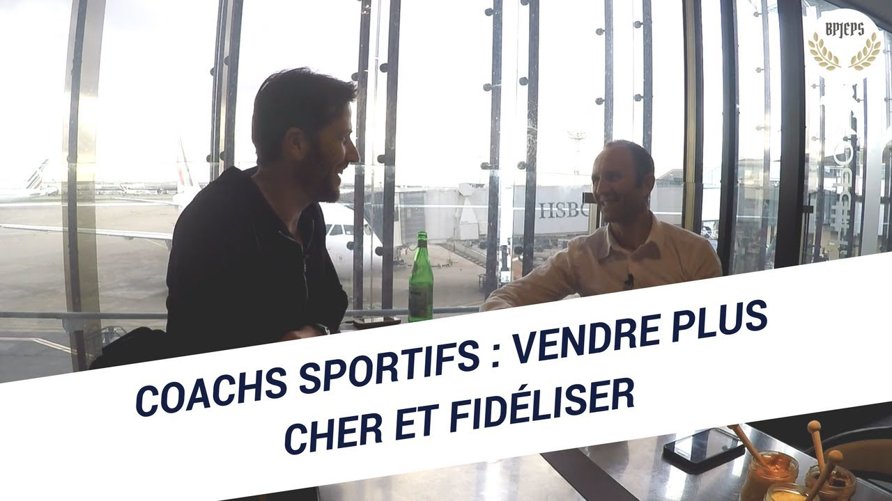 Coachs sportifs : vendre plus cher et fidéliser
