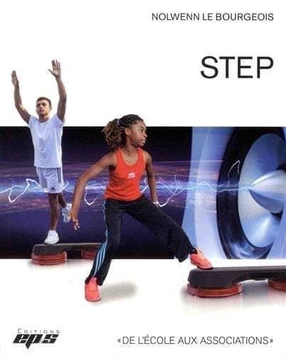 Le livre STEP de Nolwenn Le Bourgeois, l'ouvrage de référence pour tous les éducateurs sportifs qui veulent acquérir de bonnes bases en step.
